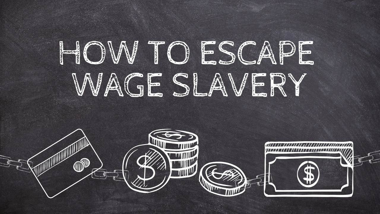 How to escape wage slavery
